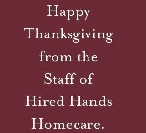 Hired Hands senior helpers Pleasanton wish you a Happy Thanksgiving